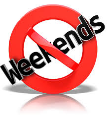 Image result for no weekends